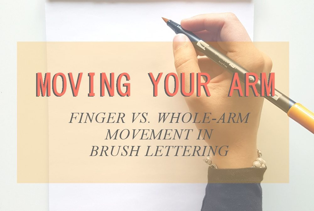 Moving Your Arm in Brush Lettering