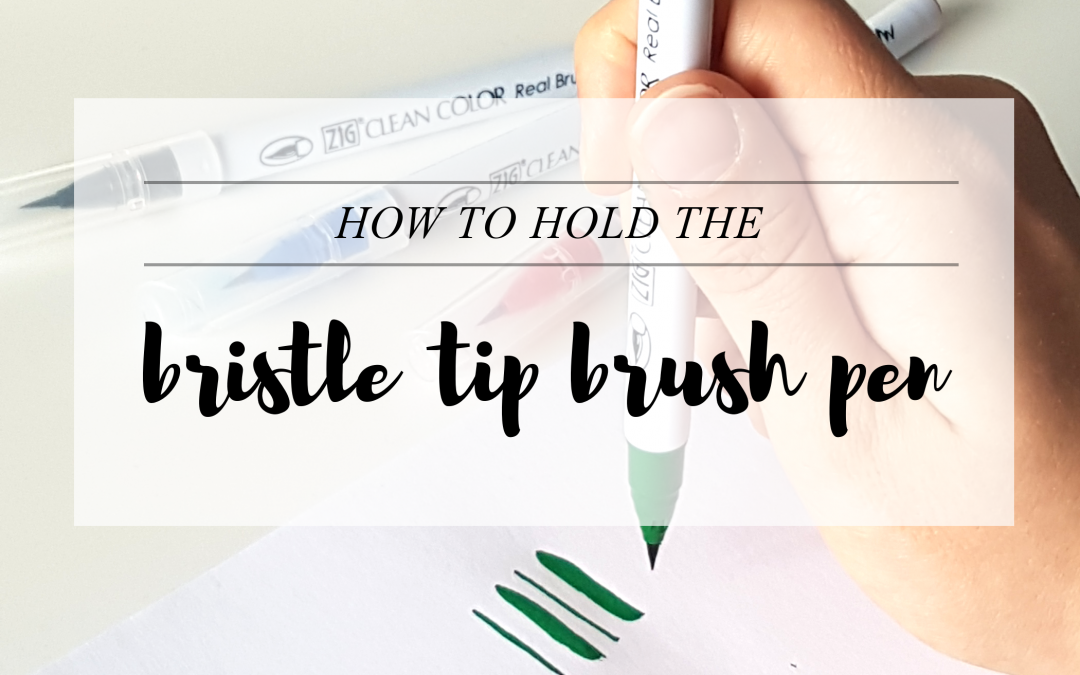 How to Hold Bristle Tip Brush Pen